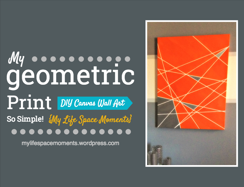 {My Geometric Print DIY Canvas Wall Art}