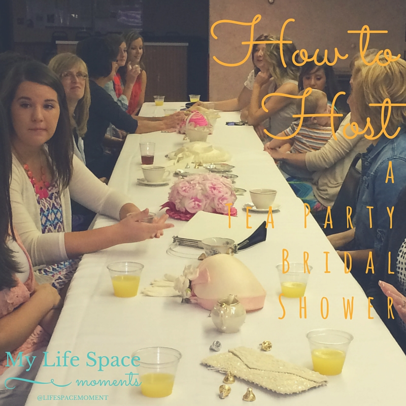 How to Host a Tea Party Bridal Shower | {My Life Space Moments}